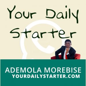 Your Daily Starter w/ Ademola Morebise